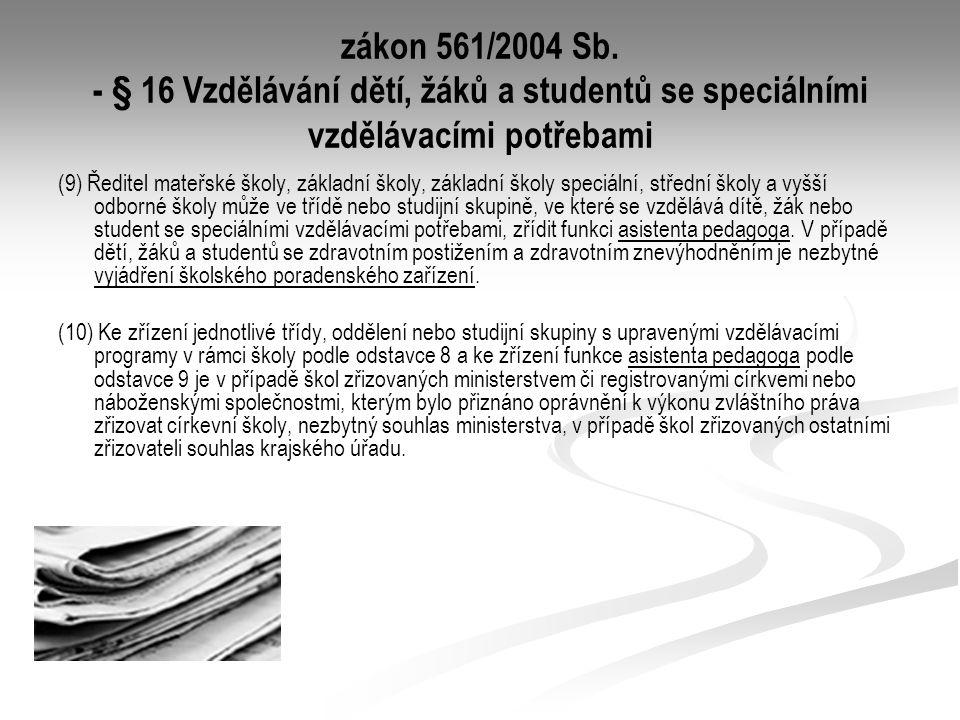 zákon 561/2004 Sb. - § 16 Vzdělávání dětí, žáků a studentů se speciálními vzdělávacími potřebami (9) Ředitel mateřské školy, základní školy, základní