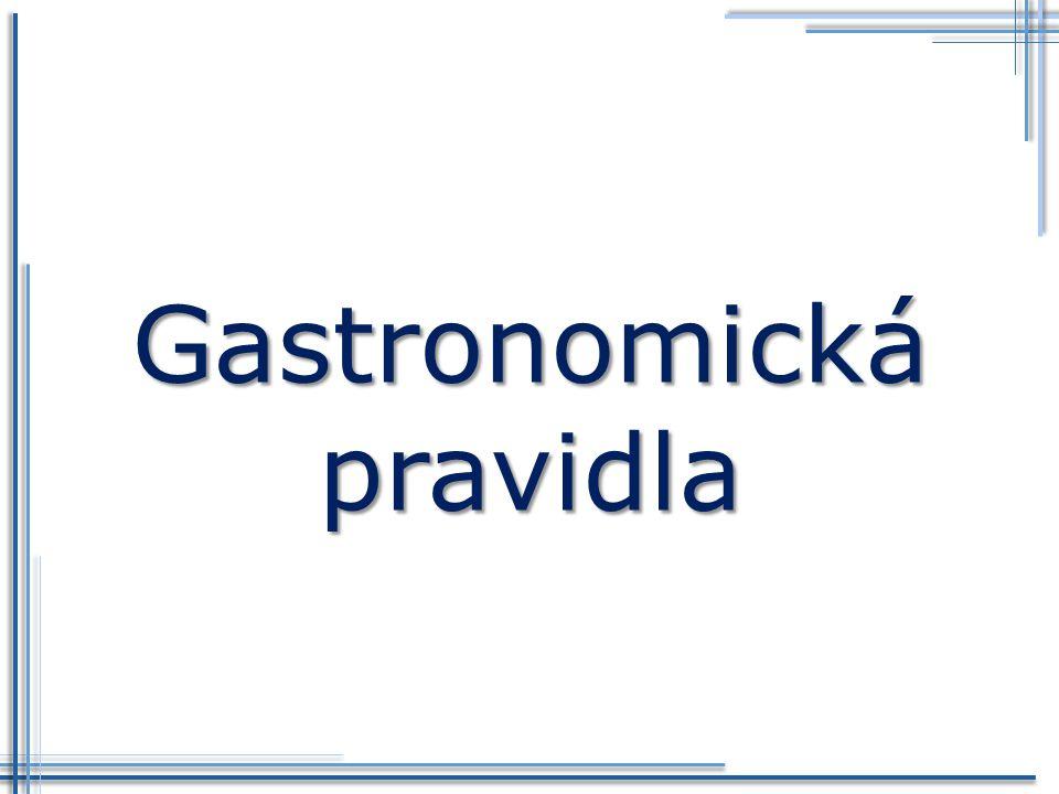 Gastronomie Gastronomická pravidla Jídelní lístek Nápojový lístek Menu Moderní trendy v podávání pokrmů a nápojů Klíčové pojmy