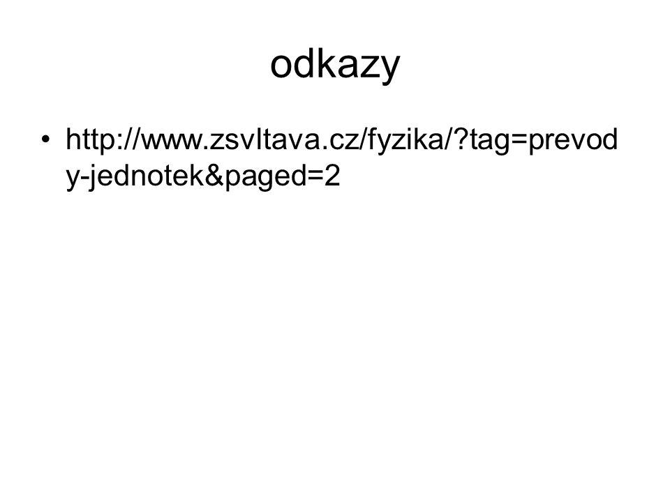 odkazy http://www.zsvltava.cz/fyzika/ tag=prevod y-jednotek&paged=2