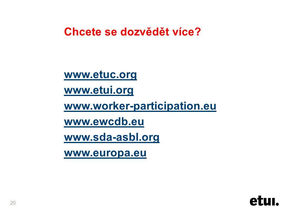 20 Chcete se dozvědět více? www.etuc.org www.etui.org www.worker-participation.eu www.ewcdb.eu www.sda-asbl.org www.europa.eu