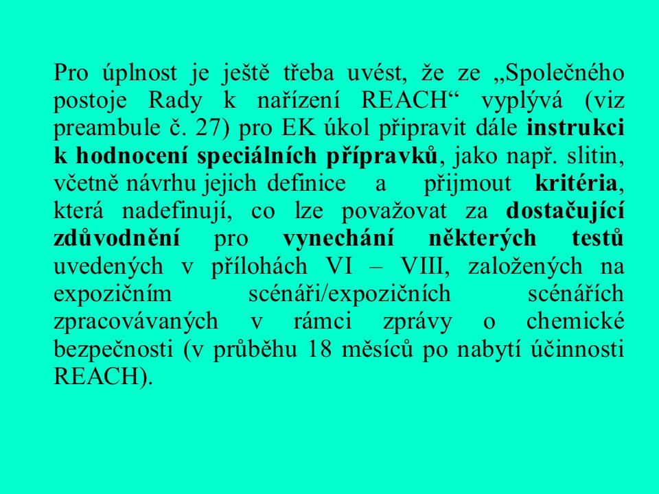 """Pro úplnost je ještě třeba uvést, že ze """"Společného postoje Rady k nařízení REACH vyplývá (viz preambule č."""