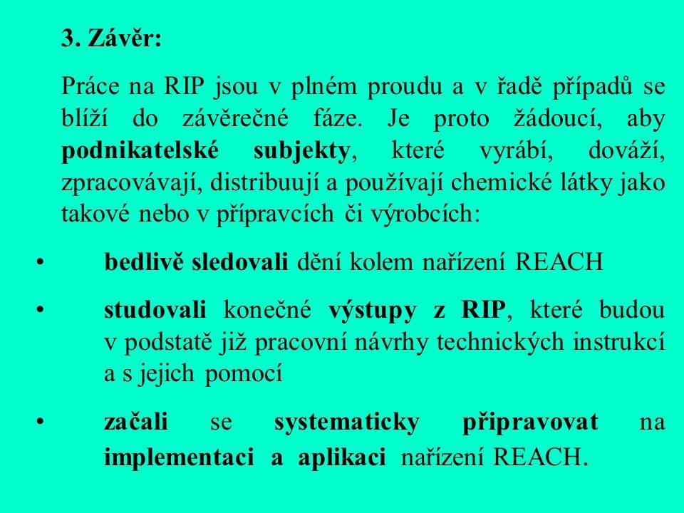 3. Závěr: Práce na RIP jsou v plném proudu a v řadě případů se blíží do závěrečné fáze.