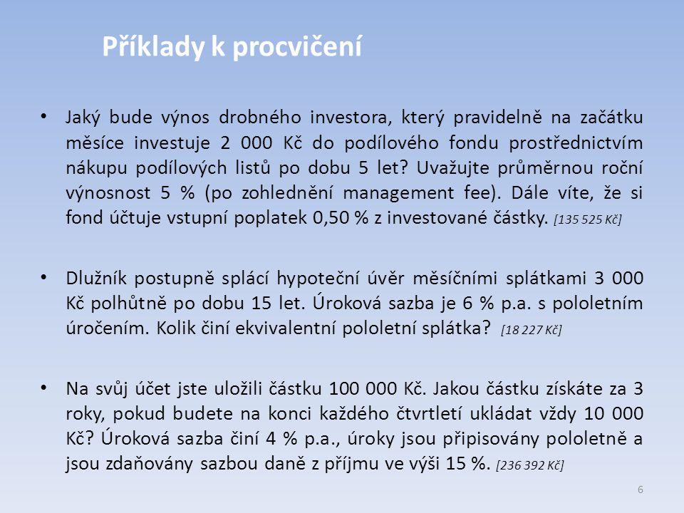 Jaký bude výnos drobného investora, který pravidelně na začátku měsíce investuje 2 000 Kč do podílového fondu prostřednictvím nákupu podílových listů