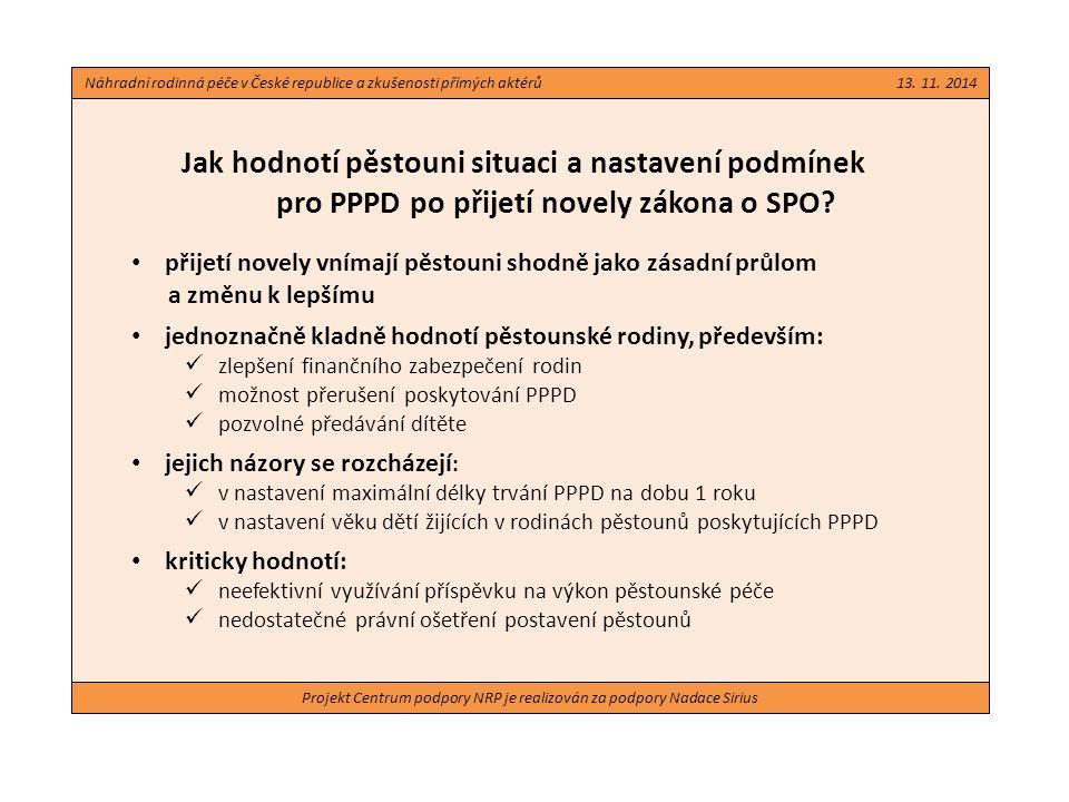 Projekt Centrum podpory NRP je realizován za podpory Nadace Sirius Jak hodnotí pěstouni situaci a nastavení podmínek pro PPPD po přijetí novely zákona