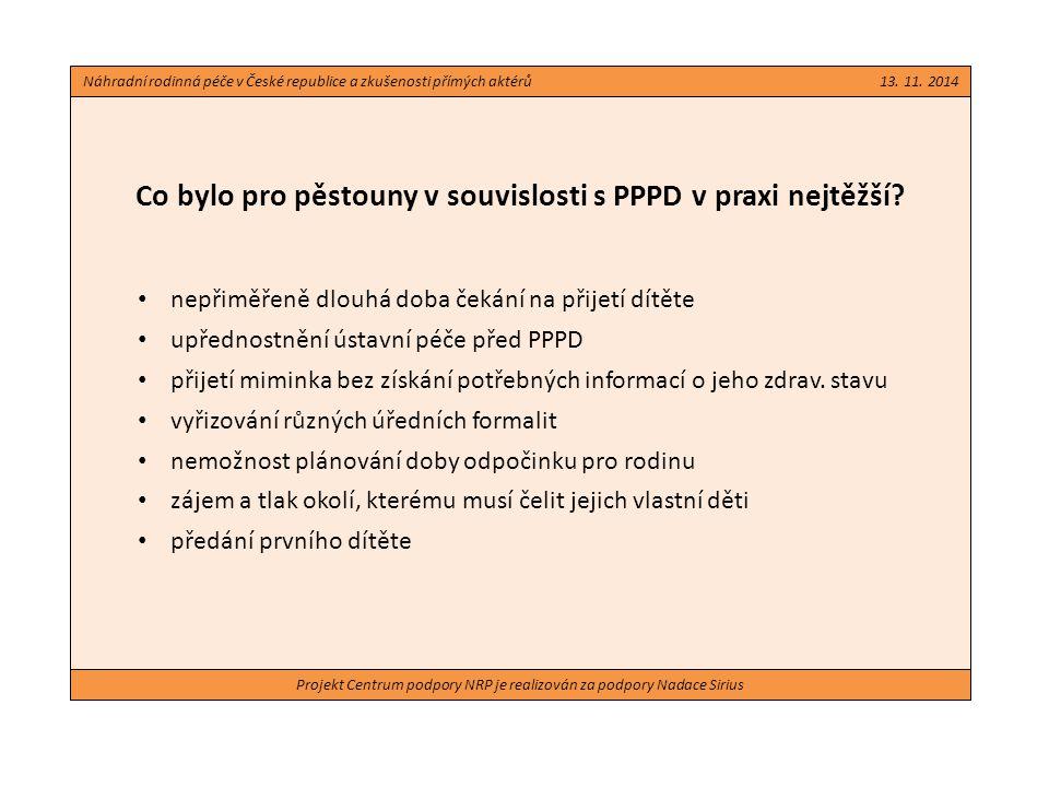 Projekt Centrum podpory NRP je realizován za podpory Nadace Sirius Co bylo pro pěstouny v souvislosti s PPPD v praxi nejtěžší? nepřiměřeně dlouhá doba