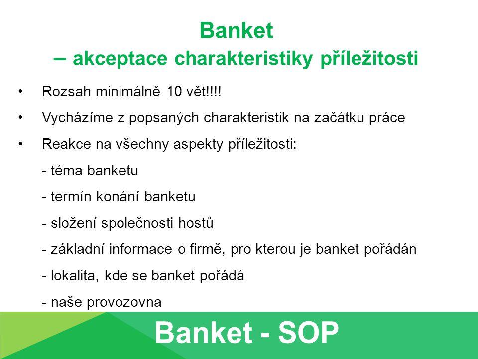 Banket – akceptace charakteristiky příležitosti Rozsah minimálně 10 vět!!!.