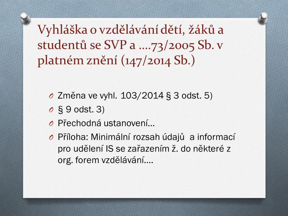 Vyhláška o vzdělávání dětí, žáků a studentů se SVP a ….73/2005 Sb.