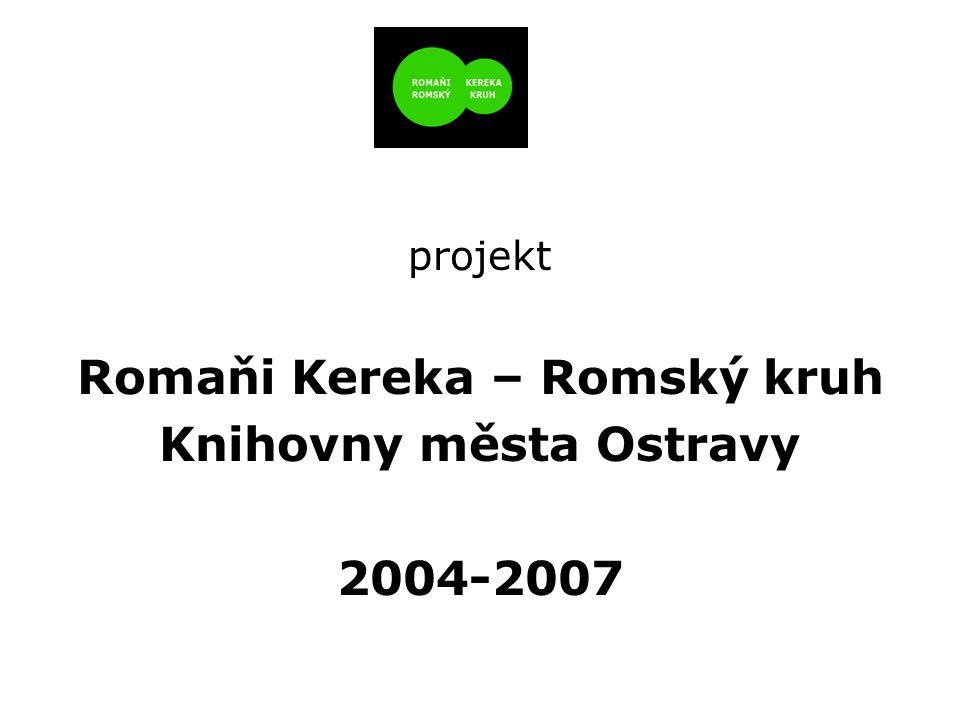 projekt Romaňi Kereka – Romský kruh Knihovny města Ostravy 2004-2007
