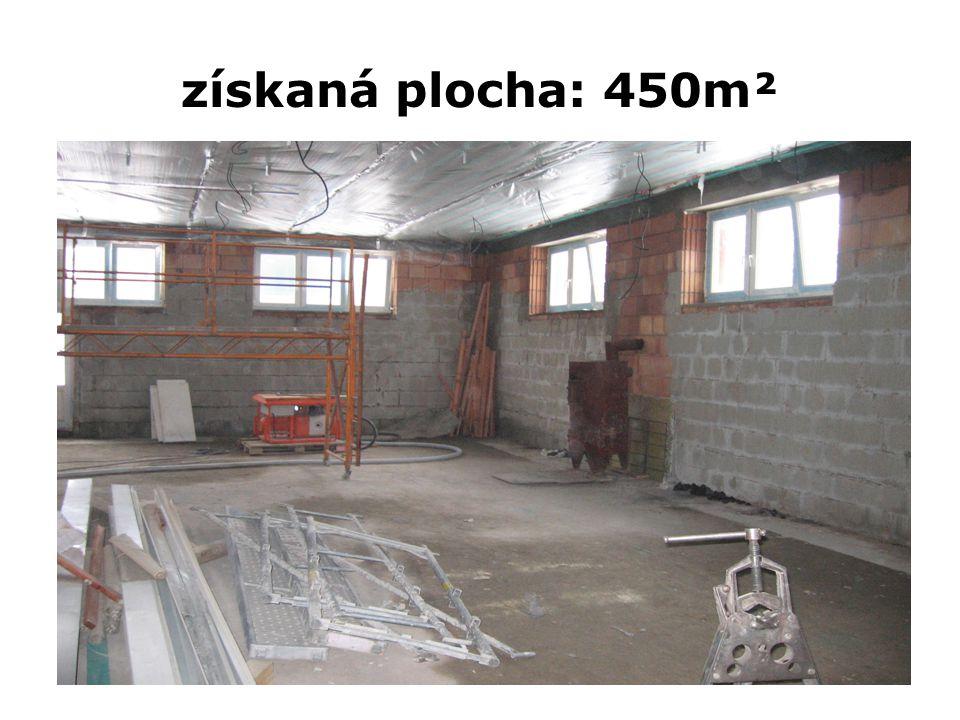 získaná plocha: 450m²