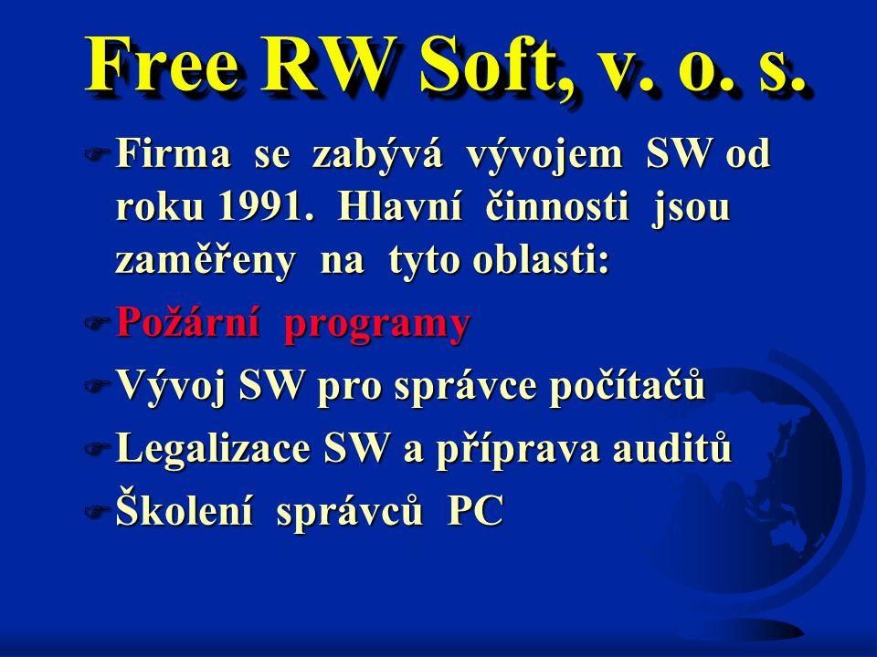F Firma se zabývá vývojem SW od roku 1991. Hlavní činnosti jsou zaměřeny na tyto oblasti: F Požární programy F Vývoj SW pro správce počítačů F Legaliz