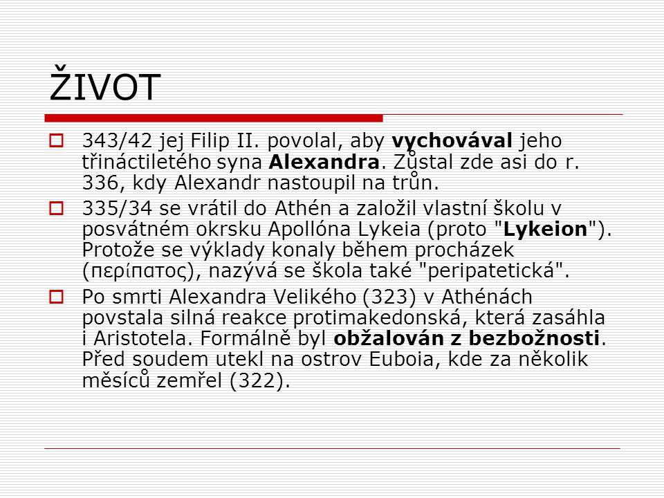 ŽIVOT  343/42 jej Filip II. povolal, aby vychovával jeho třináctiletého syna Alexandra.