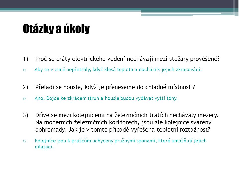 Otázky a úkoly 1) Proč se dráty elektrického vedení nechávají mezi stožáry prověšené.