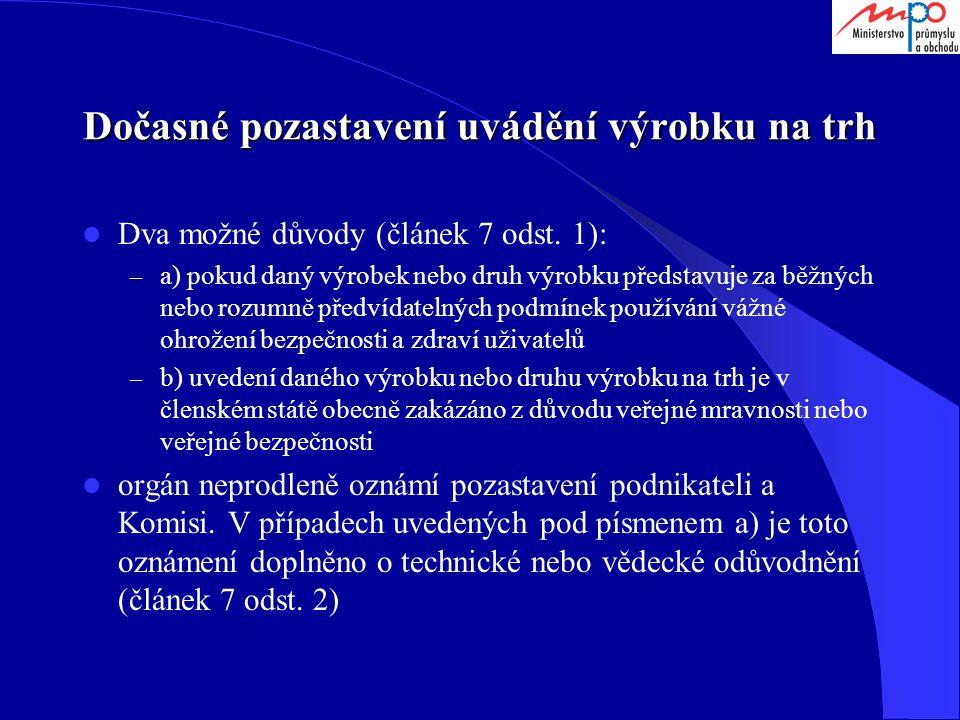Dočasné pozastavení uvádění výrobku na trh Dva možné důvody (článek 7 odst.