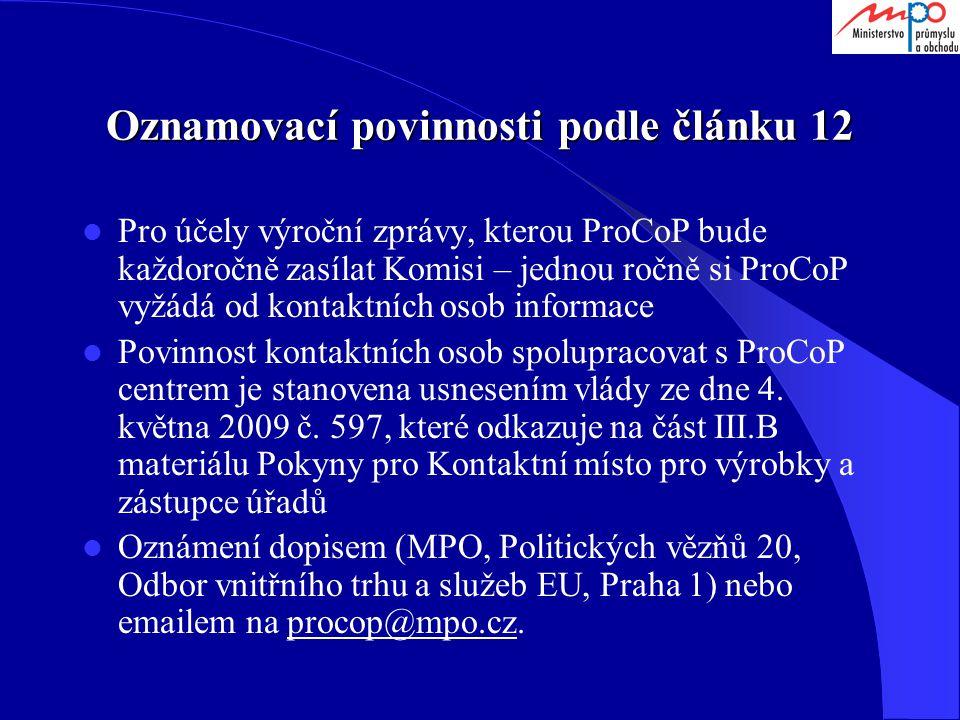 Oznamovací povinnosti podle článku 12 Pro účely výroční zprávy, kterou ProCoP bude každoročně zasílat Komisi – jednou ročně si ProCoP vyžádá od kontak