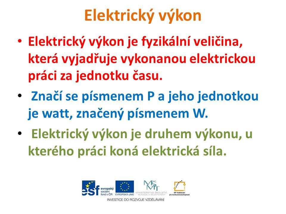 Elektrický výkon Elektrický výkon je fyzikální veličina, která vyjadřuje vykonanou elektrickou práci za jednotku času. Značí se písmenem P a jeho jedn
