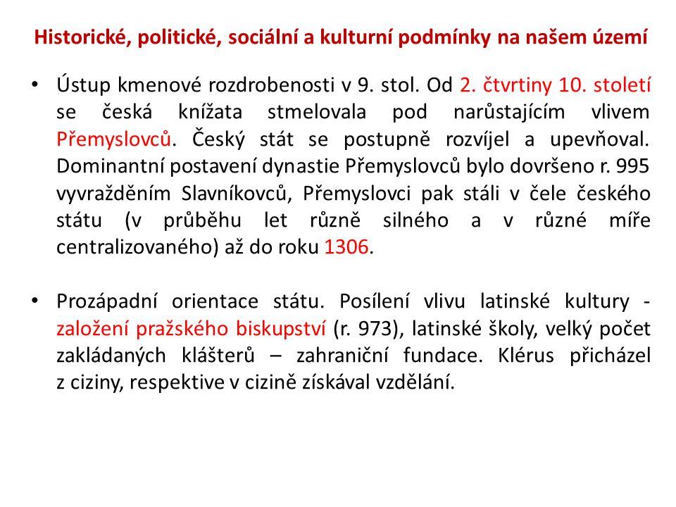 Historické, politické, sociální a kulturní podmínky na našem území Ústup kmenové rozdrobenosti v 9.