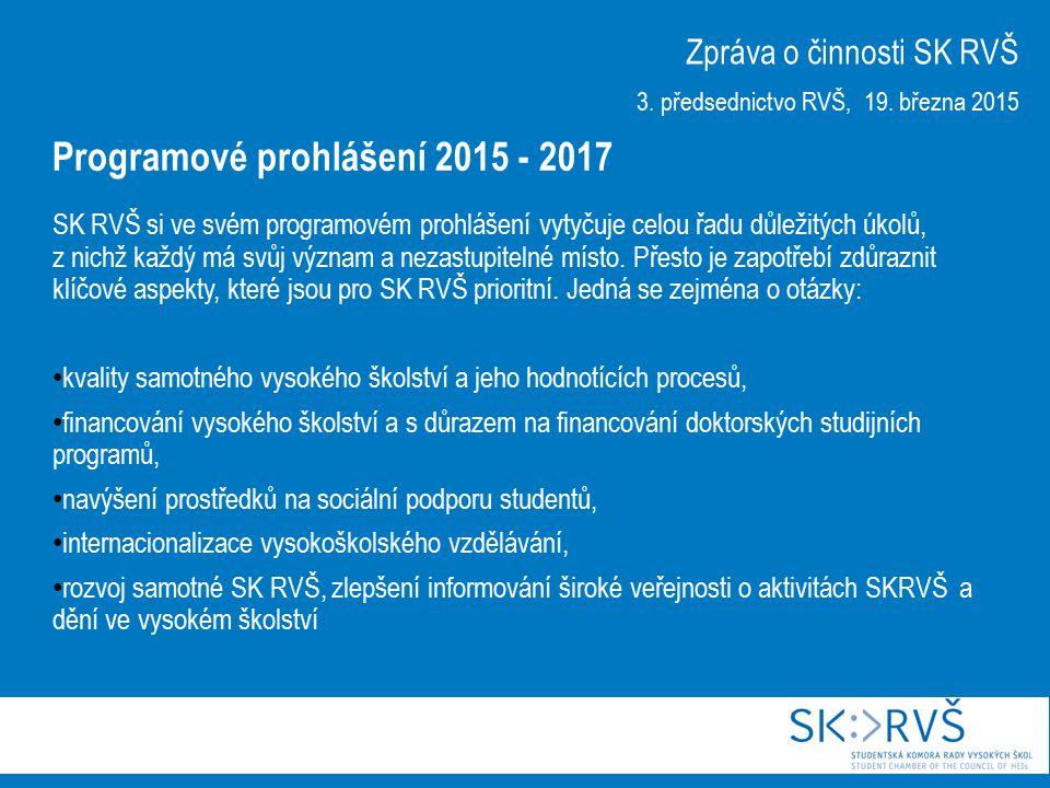 SK RVŠ si ve svém programovém prohlášení vytyčuje celou řadu důležitých úkolů, z nichž každý má svůj význam a nezastupitelné místo. Přesto je zapotřeb