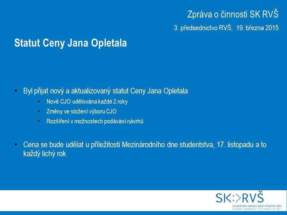 Byl přijat nový a aktualizovaný statut Ceny Jana Opletala Nově CJO udělována každé 2 roky Změny ve složení výboru CJO Rozšíření v možnostech podávání návrhů Cena se bude udělat u příležitosti Mezinárodního dne studentstva, 17.