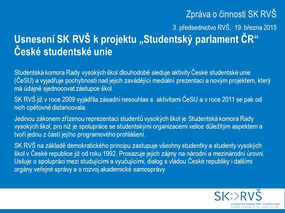Studentská komora Rady vysokých škol dlouhodobě sleduje aktivity České studentské unie (ČeSU) a vyjadřuje pochybnosti nad jejich zavádějící mediální prezentací a novým projektem, který má údajně sjednocovat zástupce škol.