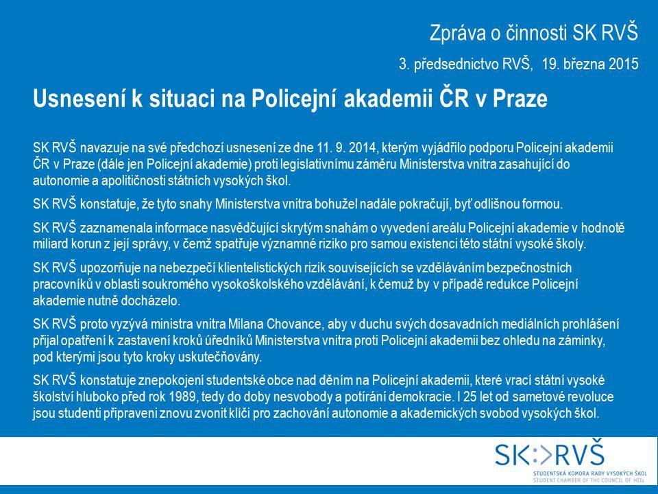 SK RVŠ navazuje na své předchozí usnesení ze dne 11. 9. 2014, kterým vyjádřilo podporu Policejní akademii ČR v Praze (dále jen Policejní akademie) pro
