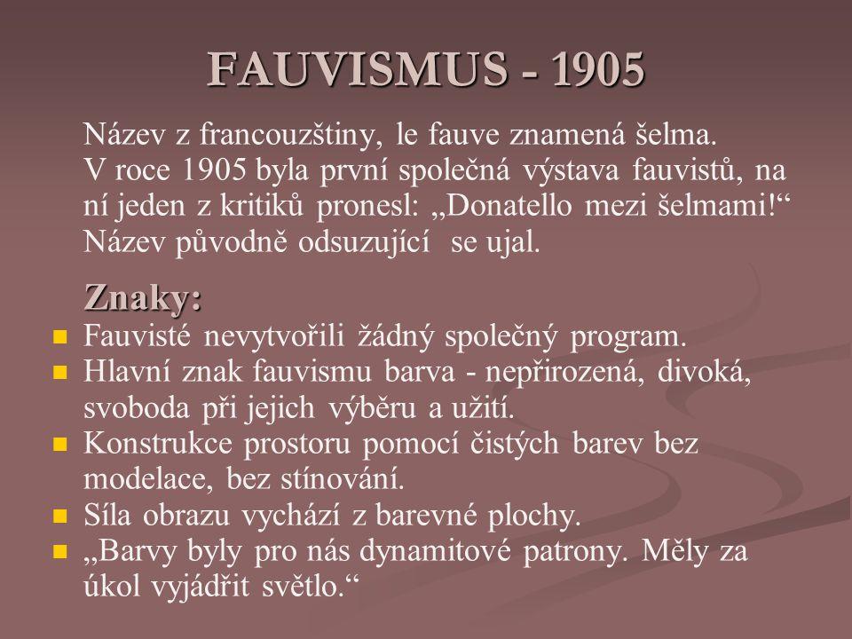 Představitelé fauvismu: Za nejčistšího fauvistu je považován Henri Matisse.