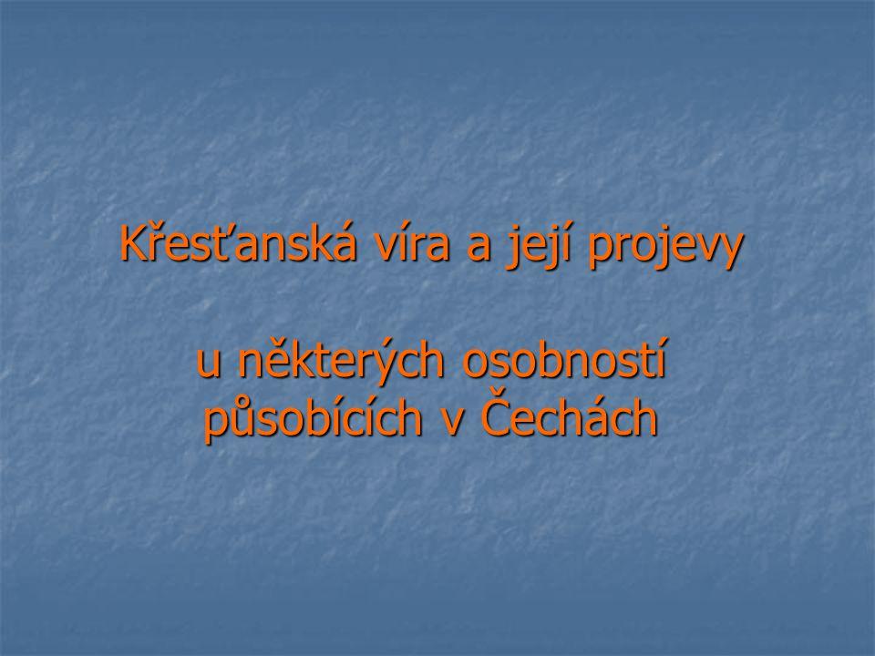 Křesťanská víra a její projevy u některých osobností působících v Čechách