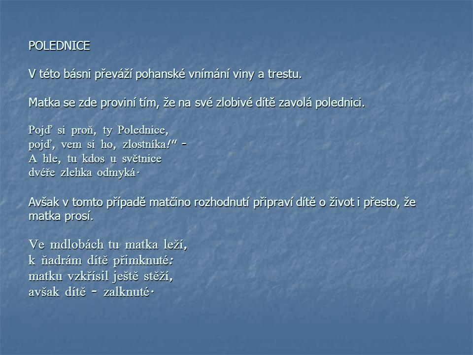POLEDNICE V této básni převáží pohanské vnímání viny a trestu.