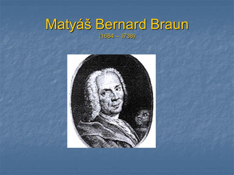 Matyáš Bernard Braun (1684 – 1738)