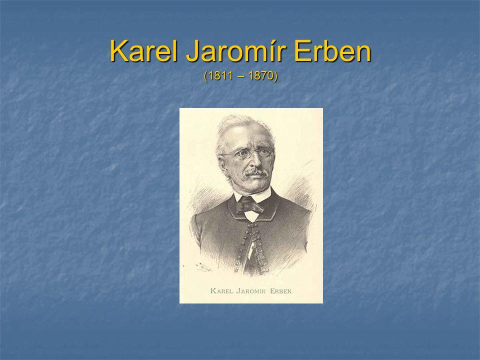 Karel Jaromír Erben (1811 – 1870)