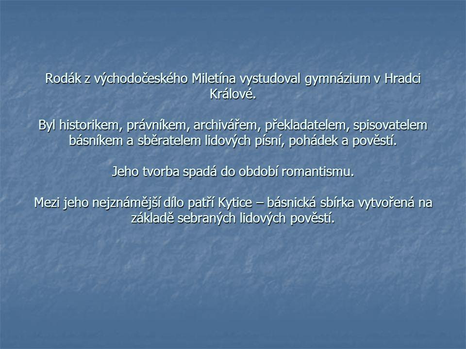 Rodák z východočeského Miletína vystudoval gymnázium v Hradci Králové.