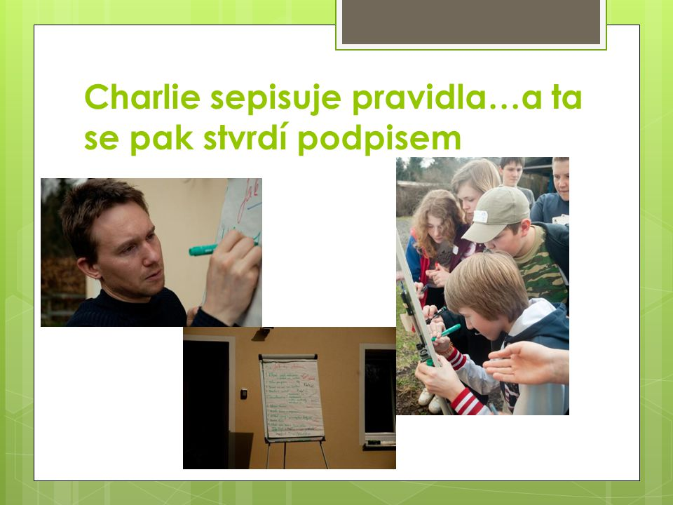 Charlie sepisuje pravidla…a ta se pak stvrdí podpisem