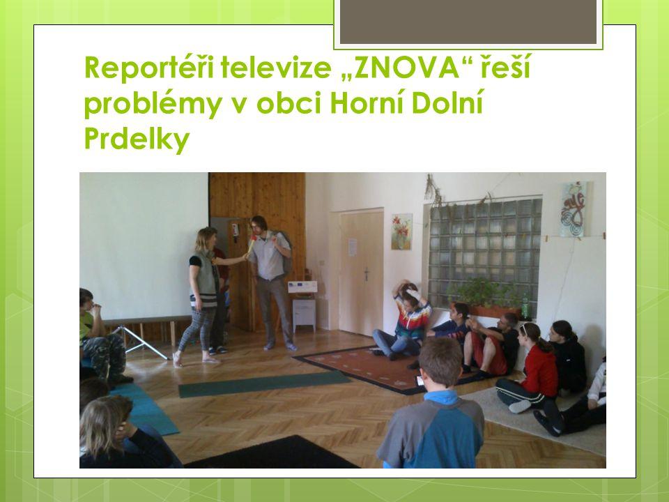 """Reportéři televize """"ZNOVA"""" řeší problémy v obci Horní Dolní Prdelky"""