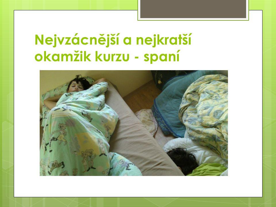 Nejvzácnější a nejkratší okamžik kurzu - spaní