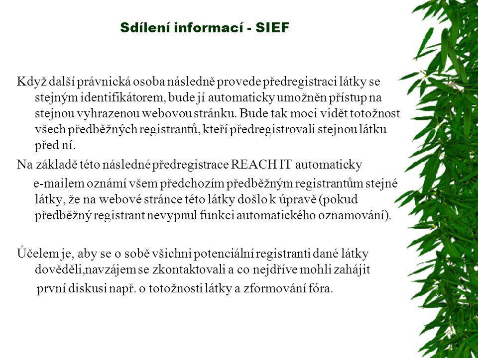 Sdílení informací - SIEF Když další právnická osoba následně provede předregistraci látky se stejným identifikátorem, bude jí automaticky umožněn přístup na stejnou vyhrazenou webovou stránku.