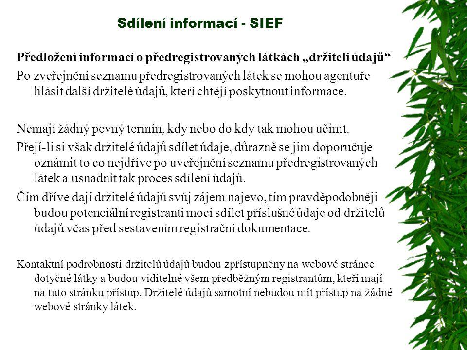 """Sdílení informací - SIEF Předložení informací o předregistrovaných látkách """"držiteli údajů Po zveřejnění seznamu předregistrovaných látek se mohou agentuře hlásit další držitelé údajů, kteří chtějí poskytnout informace."""