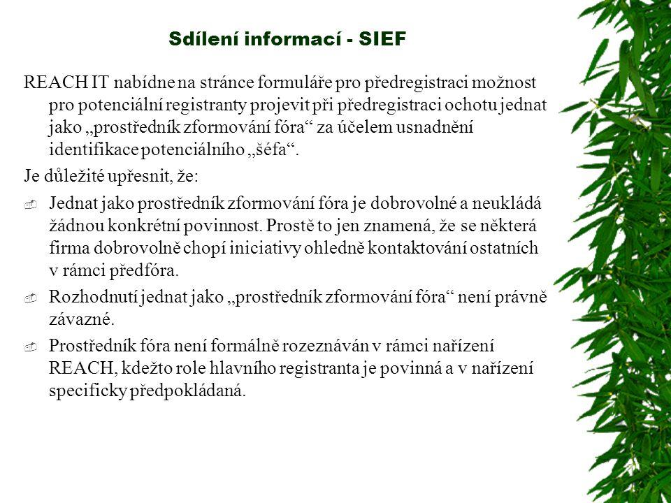 """Sdílení informací - SIEF REACH IT nabídne na stránce formuláře pro předregistraci možnost pro potenciální registranty projevit při předregistraci ochotu jednat jako """"prostředník zformování fóra za účelem usnadnění identifikace potenciálního """"šéfa ."""