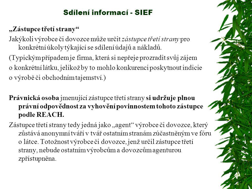 """Sdílení informací - SIEF """"Zástupce třetí strany Jakýkoli výrobce či dovozce může určit zástupce třetí strany pro konkrétní úkoly týkající se sdílení údajů a nákladů."""