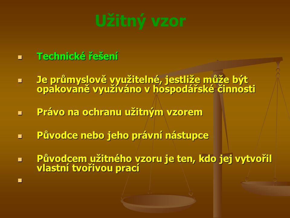 Užitný vzor Technické řešení Technické řešení Je průmyslově využitelné, jestliže může být opakovaně využíváno v hospodářské činnosti Je průmyslově vyu