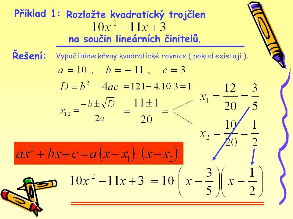 Příklad 1: Rozložte kvadratický trojčlen na součin lineárních činitelů.