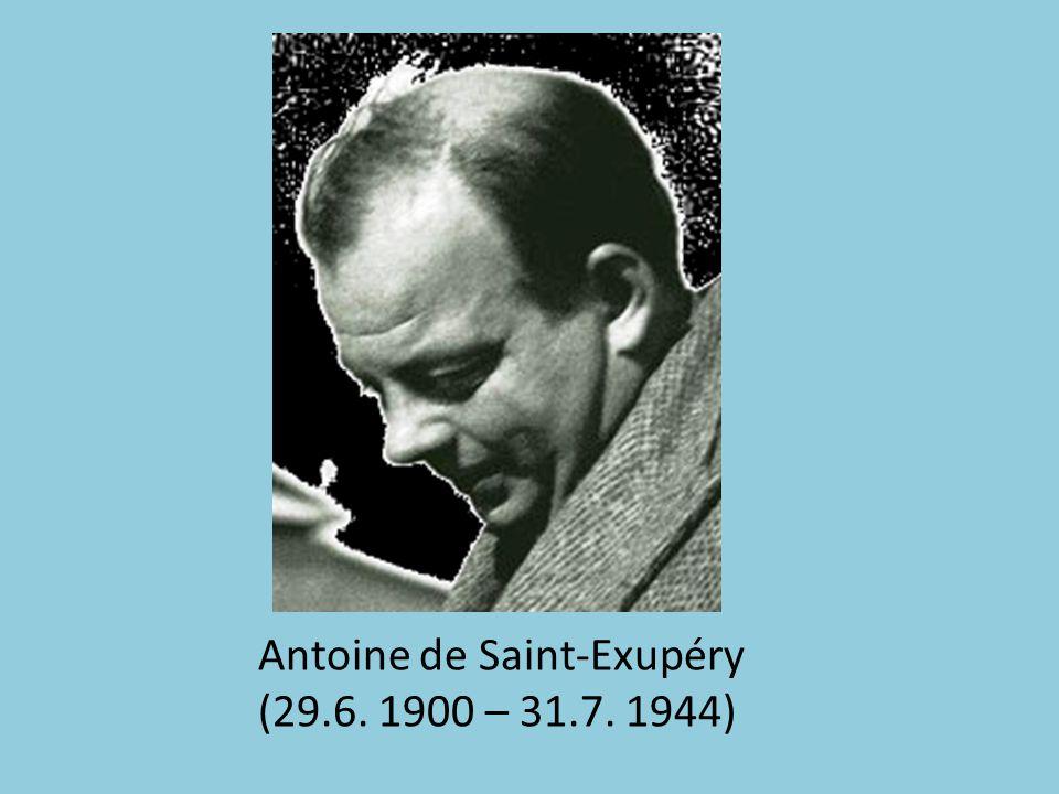 Antoine de Saint-Exupéry (29.6. 1900 – 31.7. 1944)