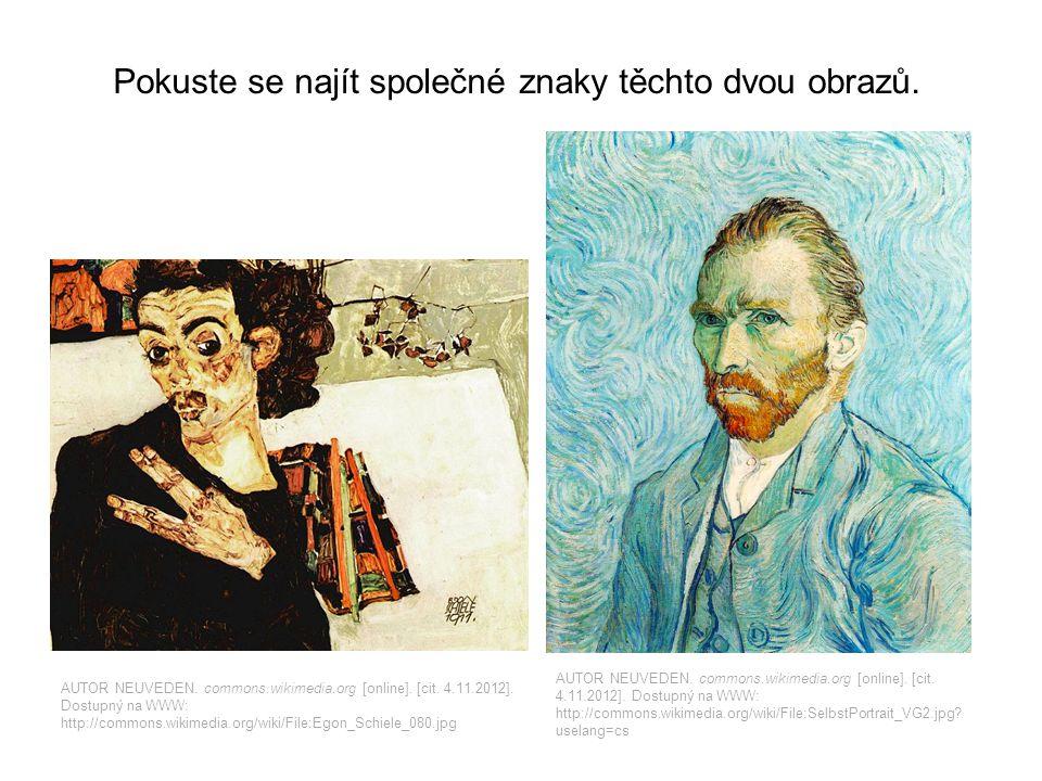 Oba malíři – Gogh i Schiele – na svých autoportrétech použili tvarovou deformaci nerealistickou, stylizovanou barevnost viditelné tahy štětce obraz vyjadřuje duševní rozpoložení autora a působí dál na diváka