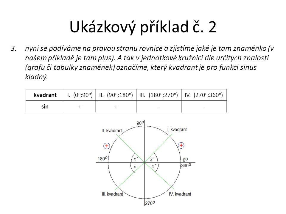 Ukázkový příklad č.2 4.nyní vyznačíme úhly,které jsou řešením.