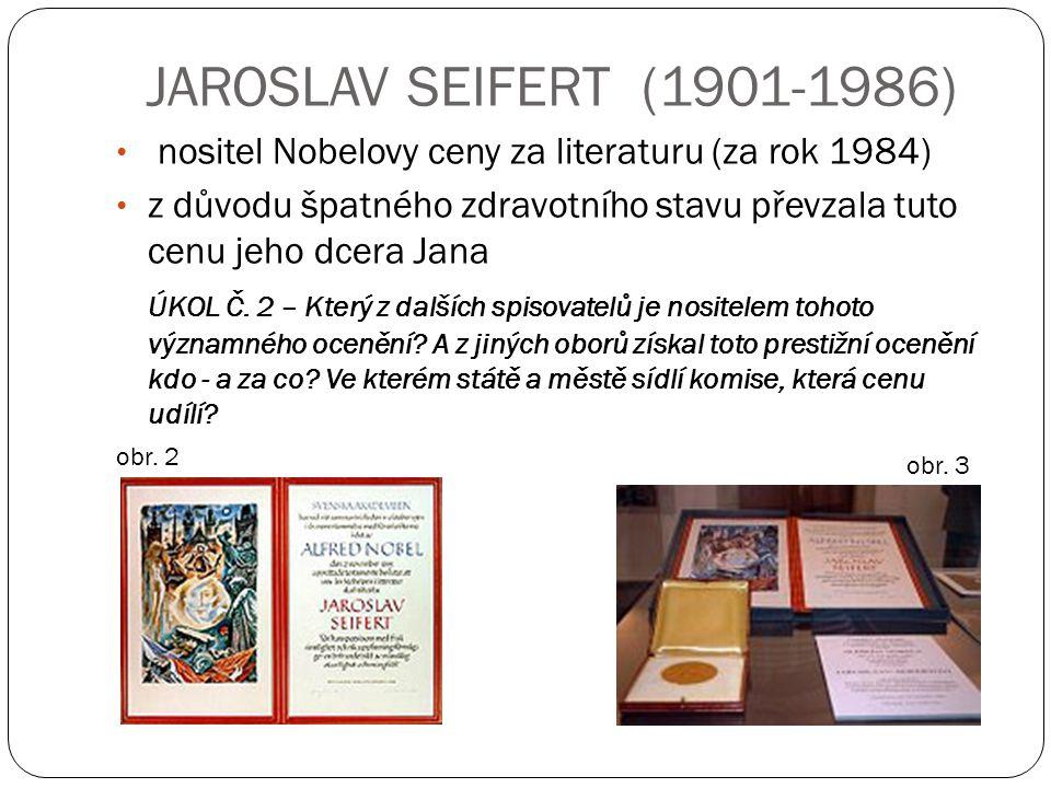 JAROSLAV SEIFERT (1901-1986) nositel Nobelovy ceny za literaturu (za rok 1984) z důvodu špatného zdravotního stavu převzala tuto cenu jeho dcera Jana