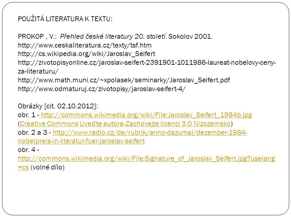 POUŽITÁ LITERATURA K TEXTU: PROKOP, V.: Přehled české literatury 20. století. Sokolov 2001. http://www.ceskaliteratura.cz/texty/tsf.htm http://cs.wiki