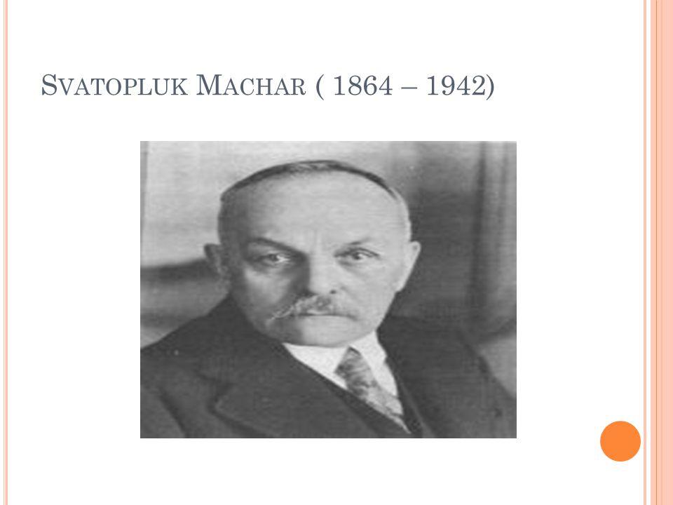 S VATOPLUK M ACHAR ( 1864 – 1942)