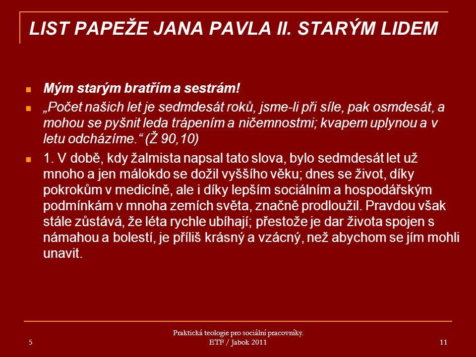 LIST PAPEŽE JANA PAVLA II.STARÝM LIDEM Já, také starý, jsem zatoužil po rozhovoru s vámi.