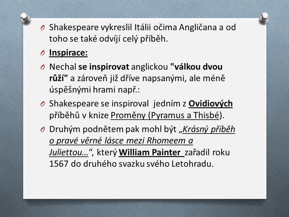 O Shakespeare vykreslil Itálii očima Angličana a od toho se také odvíjí celý příběh.
