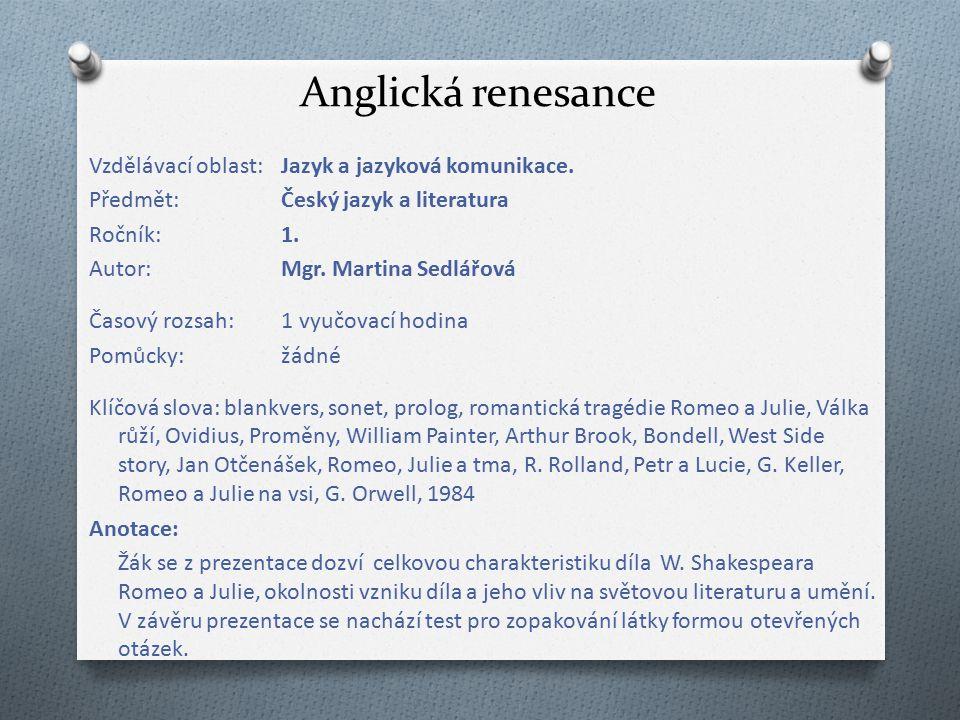 Anglická renesance Vzdělávací oblast:Jazyk a jazyková komunikace.