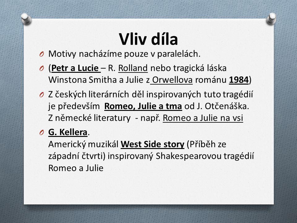 Vliv díla O Motivy nacházíme pouze v paralelách.O (Petr a Lucie – R.