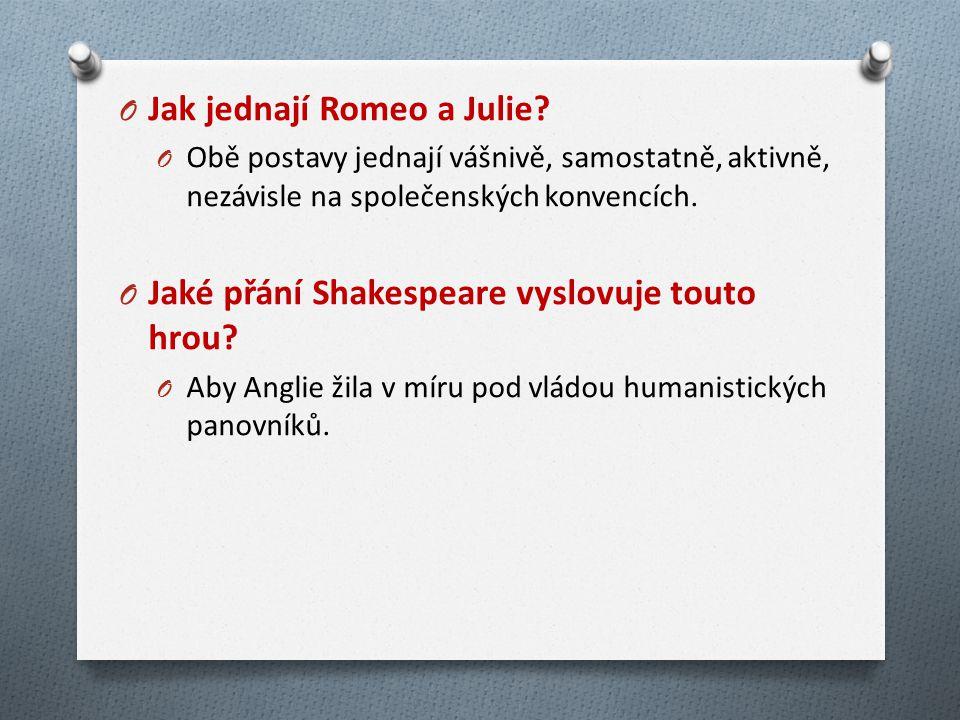 O Jak jednají Romeo a Julie.